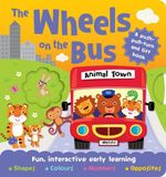 The Wheels on the Bus Push-Pull-Turn and Lift Book