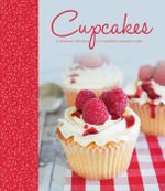 Cupcakes : A delicious collection of irresistible cupcake recipes