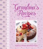 Grandma's Recipes : A timeless collection of traditional dishes