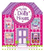 My Little Doll's House : With fun furniture & press-out items to decorate with