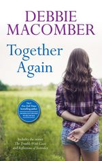 Together Again : The Trouble with Caasi / Reflections of Yesterday - Debbie Macomber