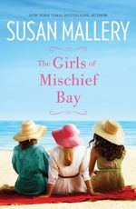 The Girls of Mischief Bay : Order this book and receive Three Sisters for free! - Susan Mallery