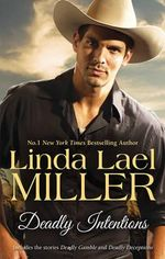 Deadly Intentions : Deadly Gamble / Deadly Deceptions : Mojo Sheepshanks : Book 1 & 2 - Linda Lael Miller