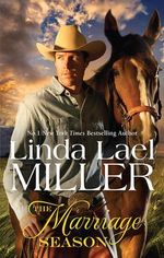 The Marriage Season : The Brides of Bliss County Series : Book 3 - Linda Lael Miller