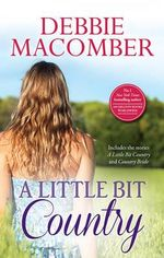 A Little Bit Country : A Little Bit Country / Country Bride - Debbie Macomber