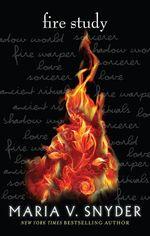 Fire Study : Soulfinders - Maria V. Snyder