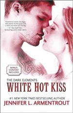 White Hot Kiss : The Dark Elements - Jennifer L. Armentrout