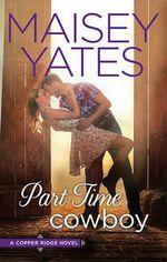 Part Time Cowboy - Maisey Yates