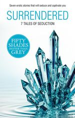 Surrendered : 7 Tales of Seduction : The Challenge / Taking Her Boss / Tempting the New Guy / Night Moves / The Invitation / A Paris Affair / The Envelope Incident - Megan Hart