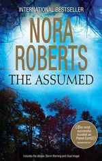 The Assumed / Storm Warning / Dual Image - Nora Roberts