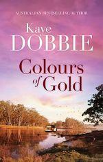 Colours of Gold - Kaye Dobbie
