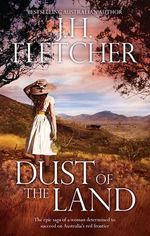 Dust of the Land - J.H. Fletcher