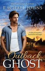 Outback Ghost : Bunyip Bay Series - Rachael Johns
