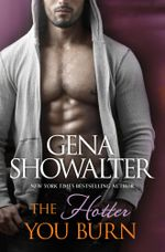 The Hotter You Burn : The Original Heartbreakers Series : Book 2 - Gena Showalter