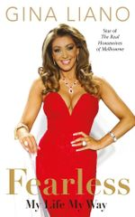 Fearless - Order Now For Your Chance to Win!* : My Life, My Way - Gina Liano