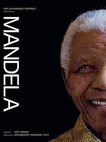 Mandela : The Authorised Portrait - M Kathrada