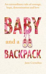 Baby and a Backpack - Jane Cornelius