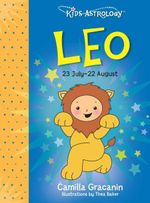 Kids Astrology : Leo - The Five Mile Press