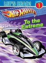 Hot Wheels : To the Extreme : Let's Read! : Level 1 - The Five Mile Press