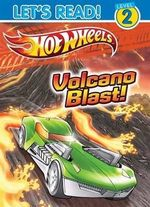 Hot Wheels : Volcano Blast! : Let's Read! : Level 2  - The Five Mile Press