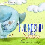 Friendship Is Like A Seesaw : A Big Hug Book - Shona Innes