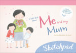 Little Book About Me and My Mum Sketchpad - Jedda Robaard