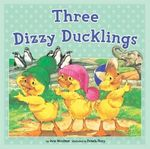 Three Dizzy Ducklings - June Woodman