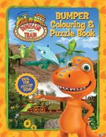 Dinosaur Train : Bumper Colouring And Puzzle Book : Ideal for Felt-Tip Pens - The Five Mile Press
