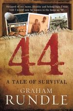 44 : A Tale of Survival - Graham Rundle
