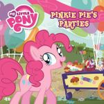 My Little Pony : Pinkie Pie's Parties : 8x8 Storybook  - The Five Mile Press