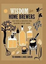 Wisdom for Home Brewers - Ted Bruning