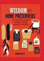 Wisdom for Home Preservers - Robin Ripley