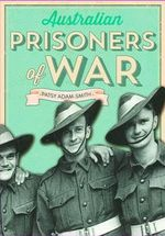 Australian Prisoners of War - Patsy-Adam Smith