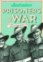 Australian Prisoners of War - Patsy-Adam Smith