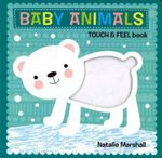 Baby Animals - Touch and Feel Book - Natalie Marshall