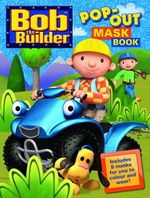 Bob the Builder Pop Out Mask Book - The Five Mile Press
