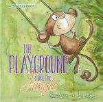 The Playground is Like a Jungle : A Big Hug Book - Shona Innes