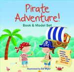 Pirate Adventure! Book and Model Set - Ed Myer