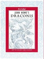 John Howe's Draconis : Art to Collect and Colour - John Howe