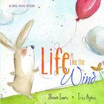 Life is Like the Wind : Big Hug Books - Shona Innes