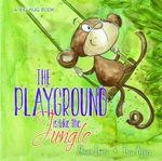 The Playground is Like the Jungle : Big Hug Books - Shona Innes