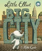 Little Elliot Big City - Mike Curato