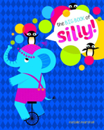 The Big Book of Silly - Natalie Marshall