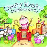 Cheeky Monkey - Country on the Go - Lift the Flap Book - Lisa Kerr