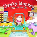 City on the Go Lift the Flap Book : Cheeky Monkey - Lisa Kerr