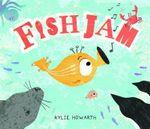 Fish Jam - Kylie Howarth
