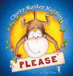 Cheeky Monkey Manners - Please - Lisa Kerr
