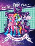 My Little Pony Equestria Girls Fashion Class! : Sticker Activity Book - The Five Mile Press