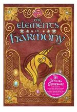 My Little Pony : The Elements of Harmony - The Five Mile Press