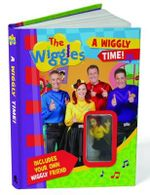 The Wiggles : A Wiggly Time! - The Five Mile Press